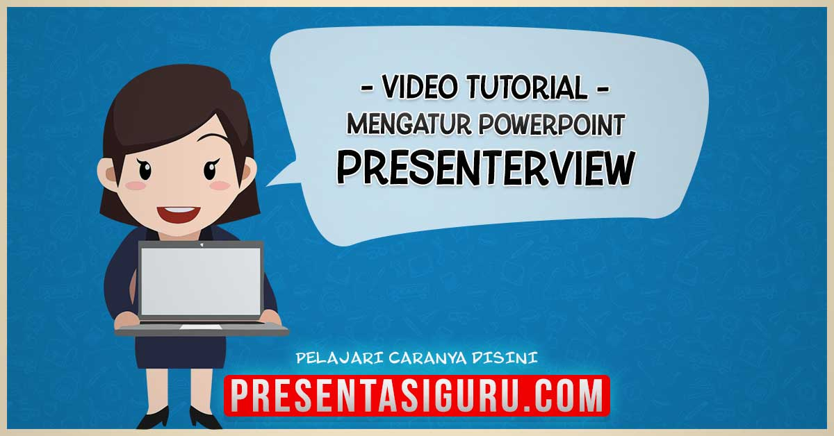 Mengenal Tampilan Presenter View