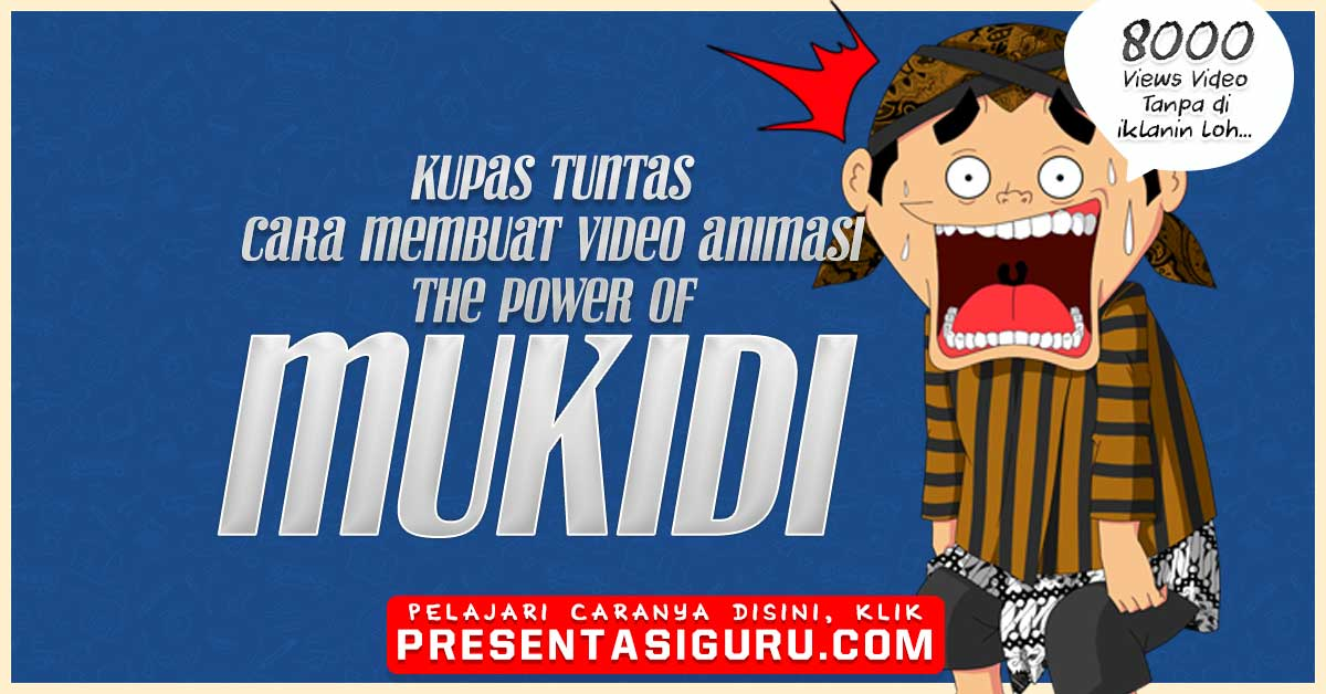 [BONGKAR] Cara Membuat Video Animasi Mukidi